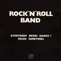 ROCK 'N' ROLL BAND: EVERYBODY NEEDS DANCE MUSIC SOMETIMES LP