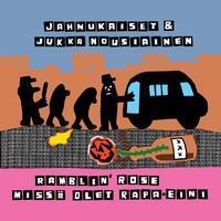 JAHNUKAISET & JUKKA NOUSIAINEN: RAMBLIN' ROSE/MISSÄ OLET RAPA-EINI 7
