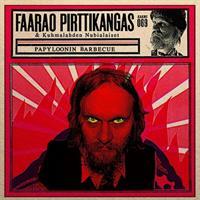 FAARAO PIRTTIKANGAS & KUHMALAHDEN NUBIALAISET: PAPYLOONIN..-KÄYTETTY LP+CD