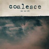 COALESCE: GIVE THEM ROPE