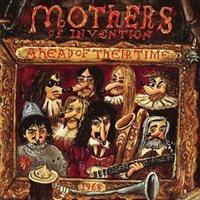 ZAPPA FRANK & THE MOTHERS OF INVENTION: AHEAD OF THEIR TIME