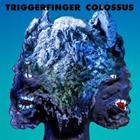 TRIGGERFINGER: COLOSSUS LP