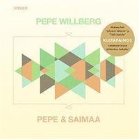 WILLBERG PEPE: PEPE & SAIMAA - KULTAPAINOS 2CD