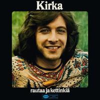 KIRKA: RAUTAA JA KETTINKIÄ-KELTAINEN LP
