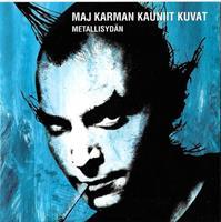 MAJ KARMAN KAUNIIT KUVAT: METALLISYDÄN-KÄYTETTY CD (NM)
