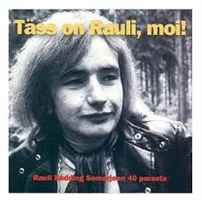 SOMERJOKI RAULI 'BADDING': TÄSS ON RAULI, MOI! 2CD