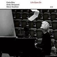 BLEY CARLA/SHEPPARD/SWALLOW: LIFE GOES ON LP