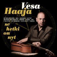 HAAJA VESA: SE HETKI ON NYT LP