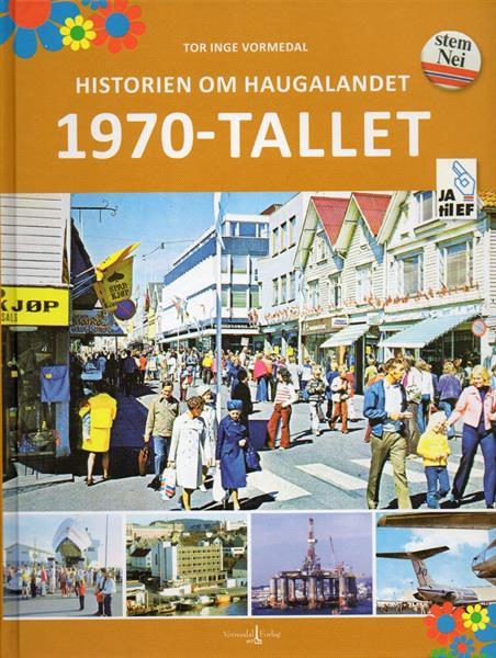 Historien om Haugalandet: 1970-tallet