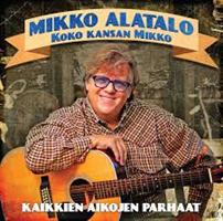 ALATALO MIKKO: KOKO KANSAN MIKKO-KAIKKIEN AIKOJEN PARHAAT 2CD