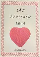 LÅT KÄRLEKEN LEVA