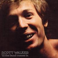 WALKER SCOTT: 'TIL THE BAND COMES IN LP