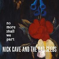 CAVE NICK & THE BAD SEEDS: NO MORE SHALL WE PART CD+DVD