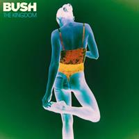 BUSH: THE KINGDOM
