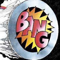 BANG: BANG LP CLEAR