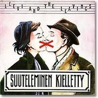 LEEVI AND THE LEAVINGS: SUUTELEMINEN KIELLETTY LP