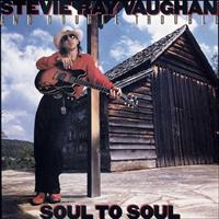 VAUGHAN STEVIE RAY: SOUL TO SOUL
