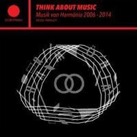 THINK ABOUT MUSIC-MUSIC VON HARMONIA 2006-2014 2LP