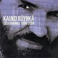 RÖYHKÄ KAUKO: SELKÄRANKA 1996-2004-KÄYTETTY CD