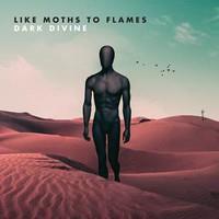 LIKE MOTHS TO FLAMES: DARK DIVINE LP