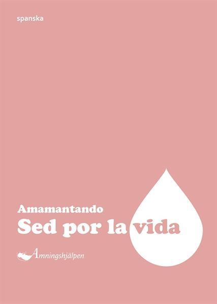 Sugen på livet, spanska