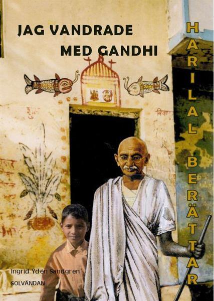 Jag vandrade med Gandhi: Harilal berättar