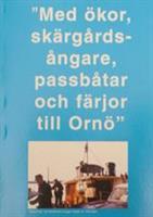 Med ökor, skärgårdsångare, passbåtar och färjor till Ornö