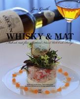 Whisky & Mat - malt och mat från Skottland, Irland