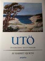 Utö – ön som fortfarande är ett paradis /Antikvariat