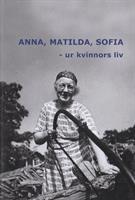ANNA MATILDA SOFIA ur kvinnors liv