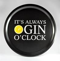 Bricka rund 31 cm, Gin o'clock, svart/vit-gul text