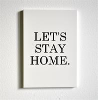 Trätavla A4, Let's stay home, vit/svart text