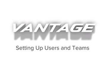 Vantage CL1 Setting Up Users and Teams