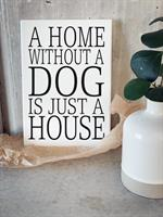 Trätavla A4, A home without a dog, vit/svart text