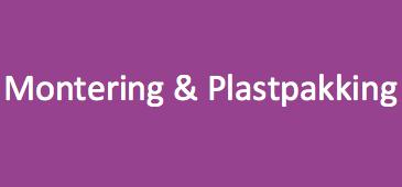 Montering & Plastpakking