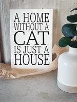 Trätavla A4, A home without a cat, vit/svart text