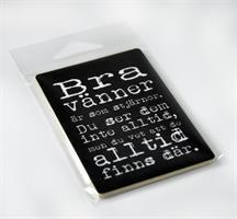 Magneter, Bra vänner, svart/vit text