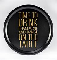 Bricka rund 31 cm, Time to drink, svart/guldtext
