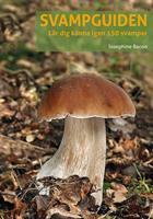 Svampguiden - lär dig känna igen 150 svampar