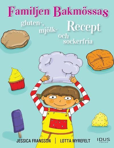 Familjen Bakmössas gluten, mjölk och sockerfria recept