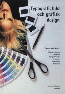 Typografi, bild & grafisk desi
