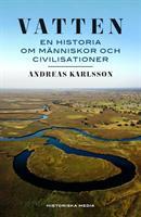 Vatten - En historia om människor och civilisationer