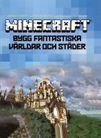 Minecraft - Bygg fantastiska världar och städer