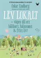 Lev lokalt: Vägen till ett hållbart, hälsosamt och fritt liv