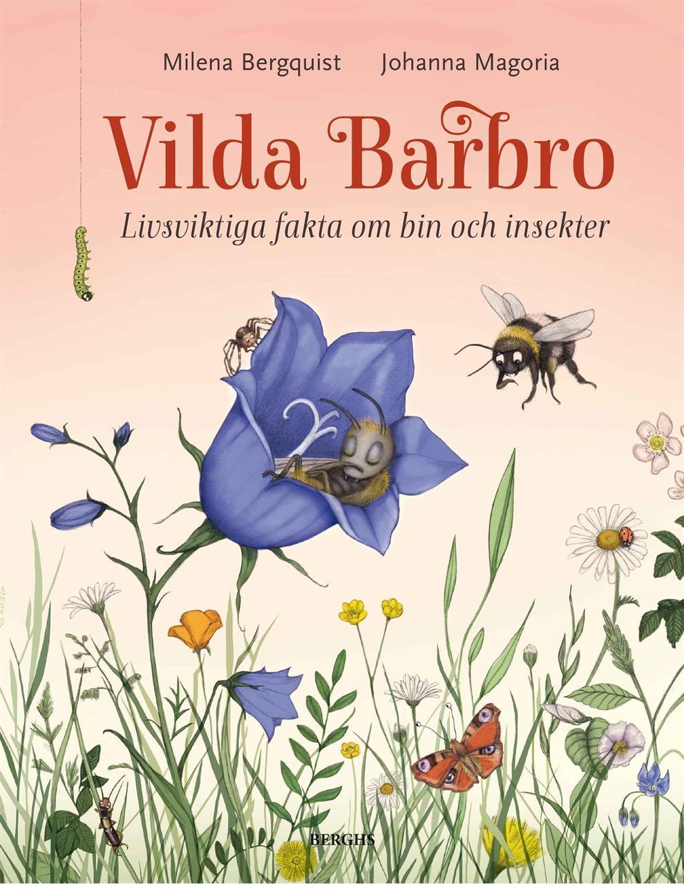 Vilda Barbro - Livsviktiga fakta om bin och insekter