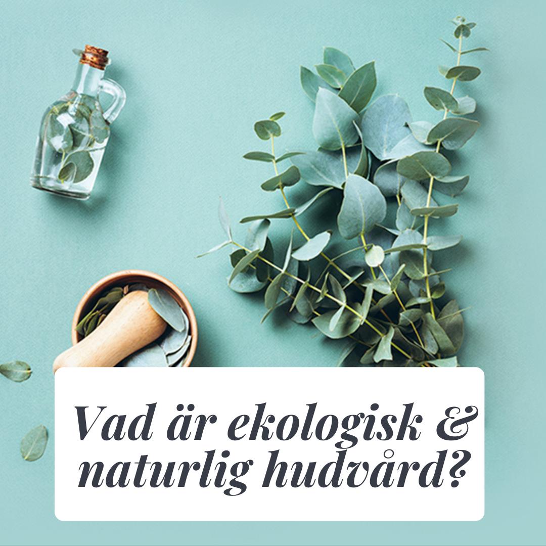 Vad är ekologisk och naturlig hudvård?