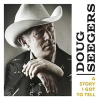 Doug Seegers-A Story I Got To Tell