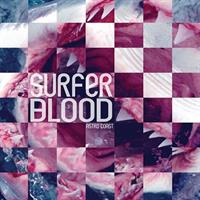 Surfer Blood- Astro Coast 10 Year Anniversary Reis