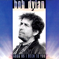 Bob Dylan-Good as i been to you
