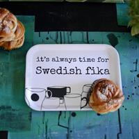Bricka It's always time for Swedish fika
